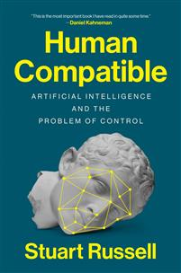 human-compatible-artificial-intelligence-and-the-problem-of-control